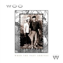 82. Woo - When The Past Arrives