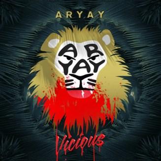 79. Aryay – Vicious EP