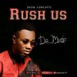 [Music] Da Music – Rush Us mp3