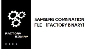 Samsung Combination File | U1, U2, U4, U6, U7, U8 Firmware