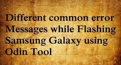Different common error messages while flashing Samsung using Odin tool