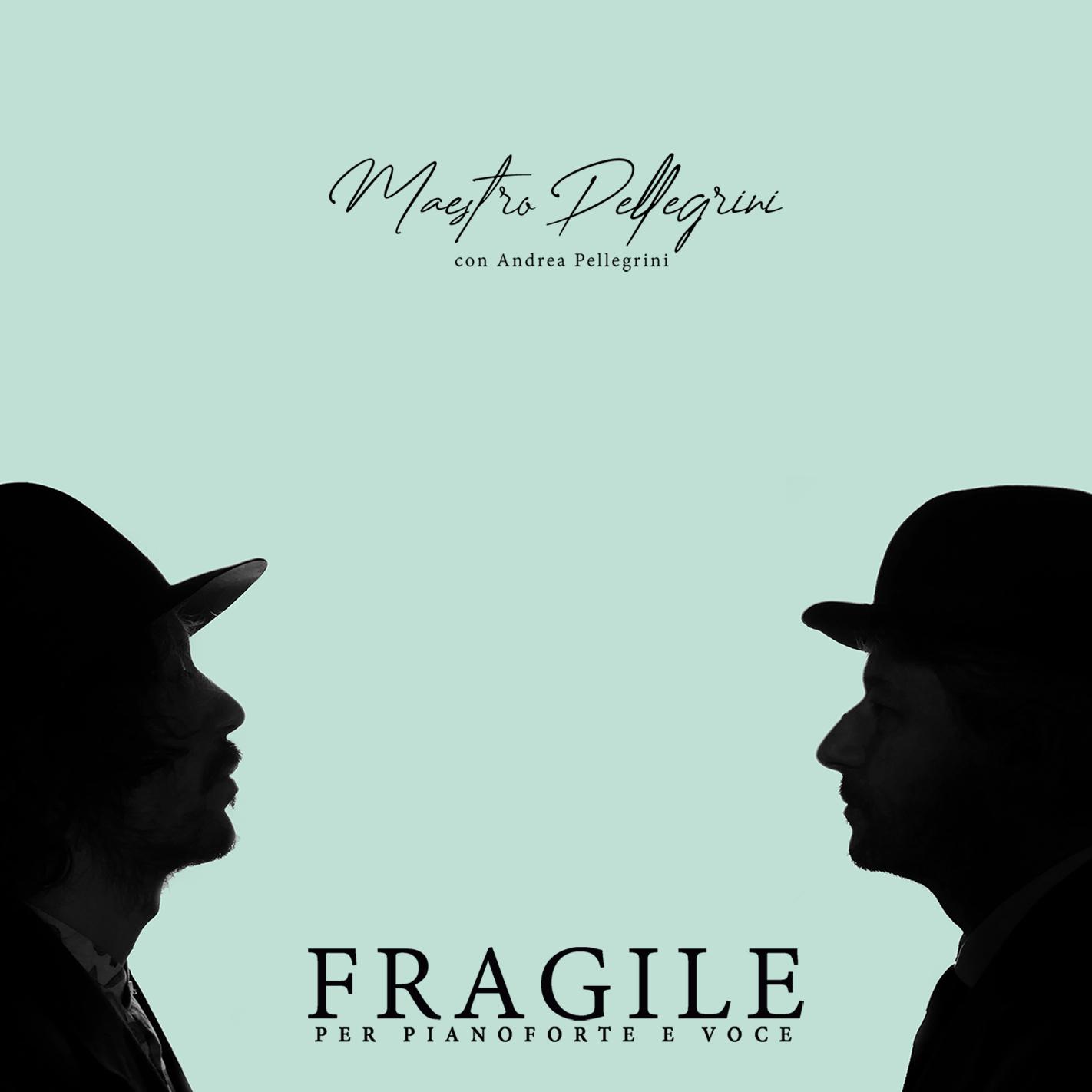 """""""Fragile per pianoforte e voce"""", in collaborazione con Andrea Pellegrini, è il nuovo album di Maestro Pellegrini!"""