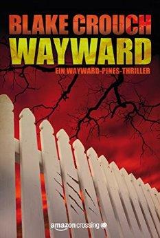 Crouch, Blake – Wayward Pines 02 – Wayward