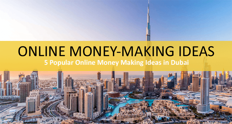 Online Money Making Ideas in Dubai