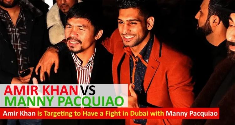 Amir Khan vs Manny Pacquiao in Dubai