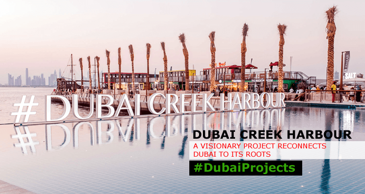 Dubai Creek Harbour: A Visionary Project Reconnects Dubai to its Roots