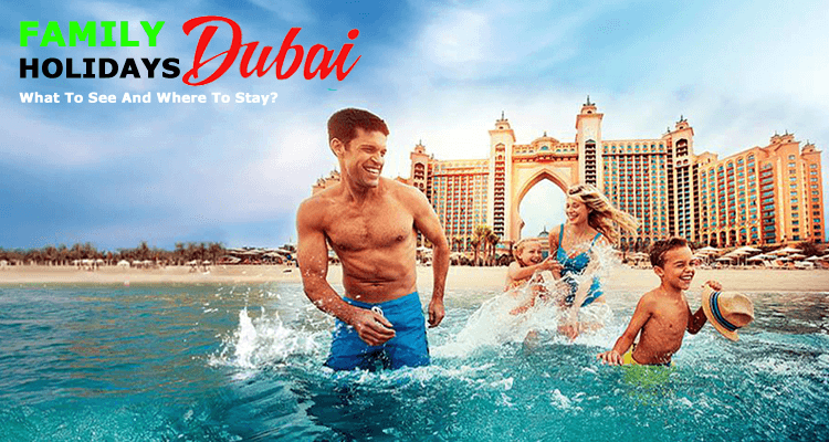 Family Holidays in Dubai