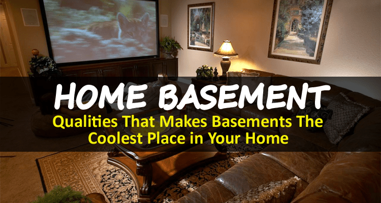 Best Qualities of Home Basement