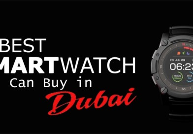 5 Best Smartwatches You Can Buy in Dubai