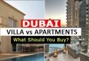 Dubai Villas vs Apartments