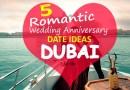 Romantic Wedding Anniversary Date Ideas in Dubai