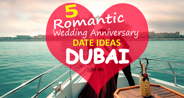 Romantic Wedding Anniversary Date Ideas in Dubai