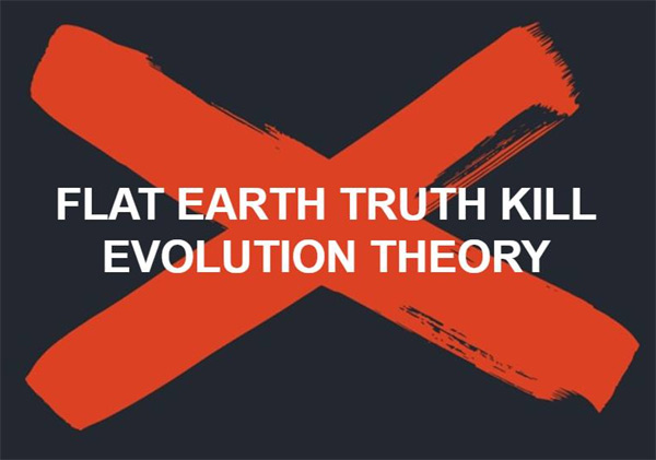 Flat Earth Kills Evolution?