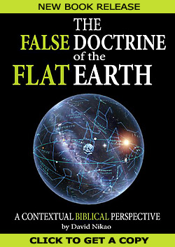 The False Doctrine of the Flat Earth book by David Nikao