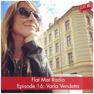 Episode 16 - Varla