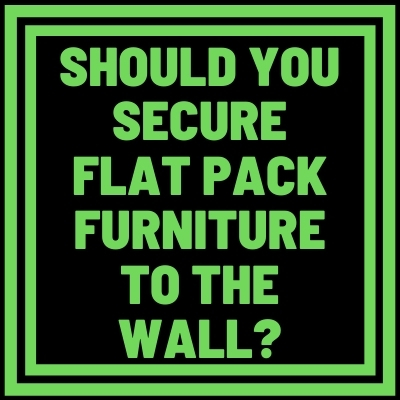 Should You Secure Flat Pack Furniture to the Wall?