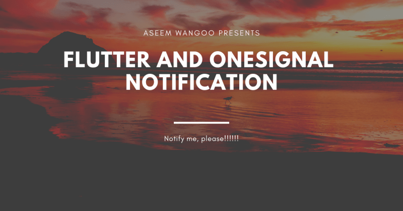 Flutter and OneSignal Notifications