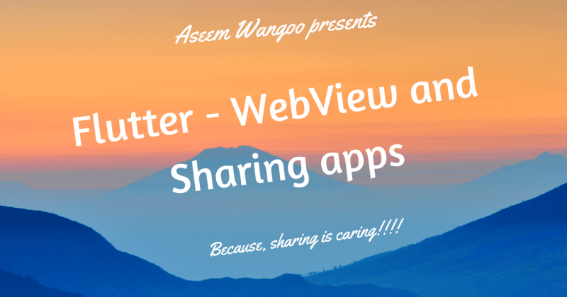 Flutter – WebView and Sharing Apps