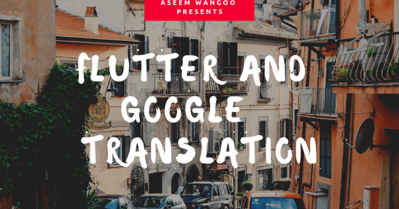 Flutter and Google Translate API