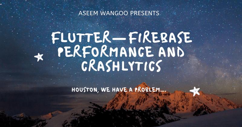 Flutter-Firebase Performance and Crashlytics