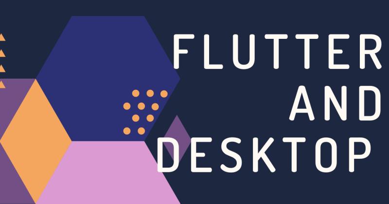 Flutter andDesktop