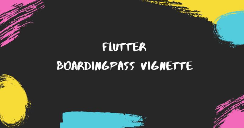 Flutter Vignette – Boarding Pass