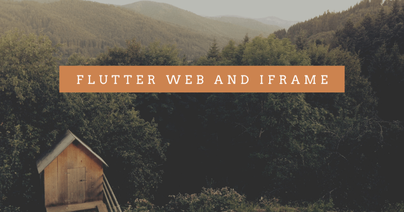 Flutter web and iframe