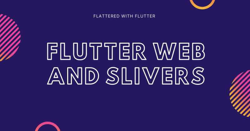 Flutter Web and Slivers
