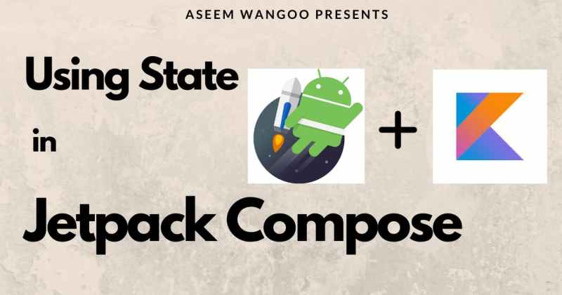 Using State in JetpackCompose