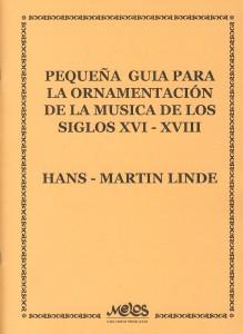 Linde H M - Pequeña guía para la ornamentación de la música de los siglos XVI-XVIII