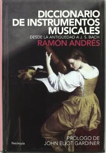 Ramon Andres - Diccionario de instrumentos musicales - Desde la antigüedad a J.S.Bach