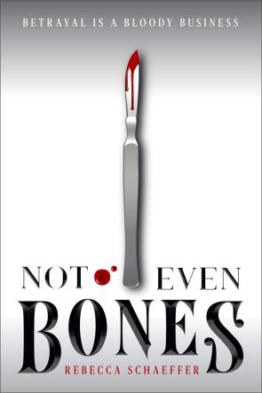 not-even-bones-rebecca-schaeffer copy