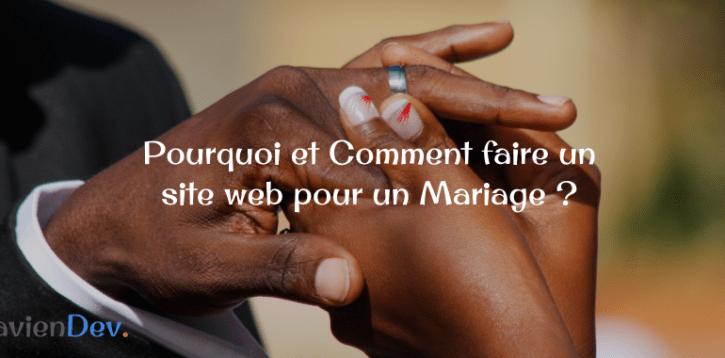 Pourquoi et Comment faire un site web pour un Mariage ?
