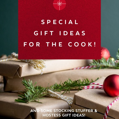 Special Gift Ideas for the Cook, plus some Stocking Stuffer & Hostess Gift Ideas