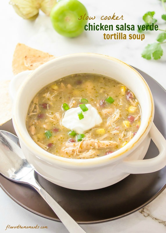 Slow Cooker Chicken Salsa Verde Tortilla Soup Flavor The Moments