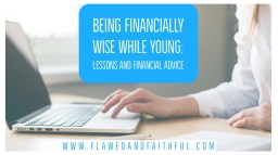 Being Financially Wise While Young: Lessons and Financial Advice -- Twitter. Flawed & Faithful: A Faith and Lifestyle Blog.