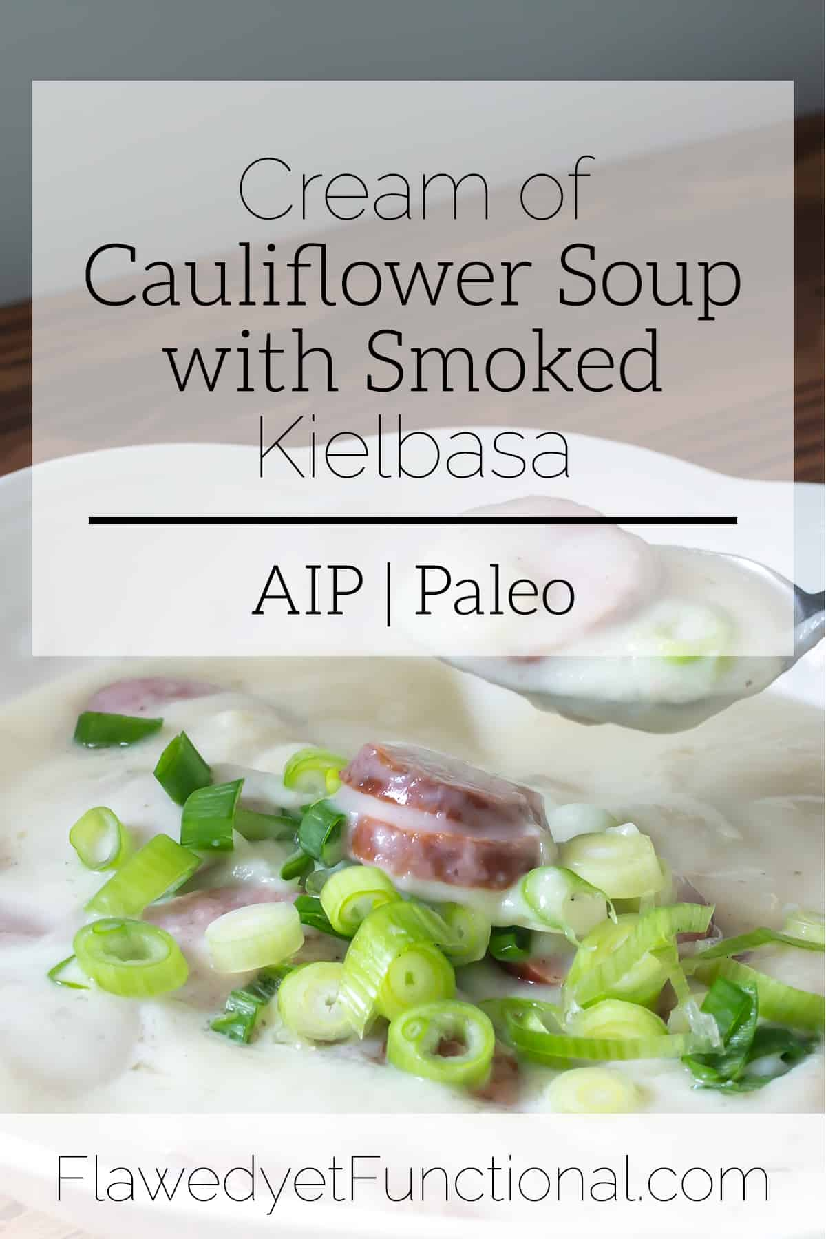 Aip Cauliflower Soup cream of cauliflower soup with smoked kielbasa | aip and