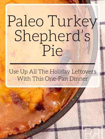 Paleo Turkey Shepherd's Pie from Thanksgiving Leftovers