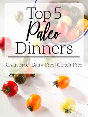 Top 5 Paleo Dinners