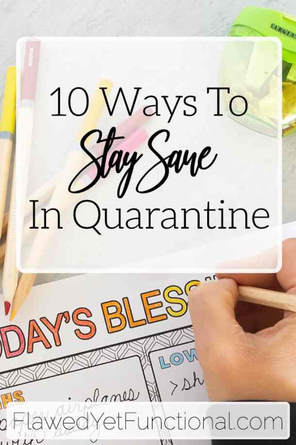 10 Ways to Stay Sane in Quarantine with Free Printable