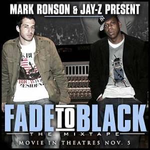 Mark Ronson & Jay-Z Present Fade To Black The Mixtape