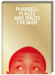 Pharrell: Places and Spaces I've Been Book Cover