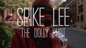 Spike Lee The Dolly Shot Video Montage