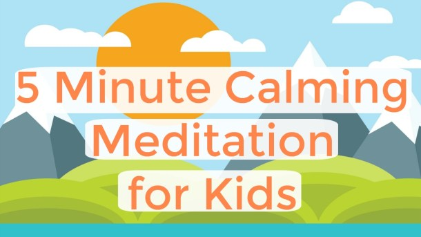"This image features a vector graphic with a large orange sun, small white clouds, gray mountains, and green hills. The text on top of the image reads ""5 Minute Calming Meditation for Kids"" in orange letters."