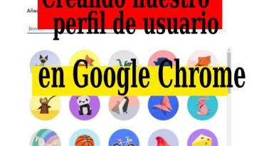 Creando perfiles de usuario en google chrome