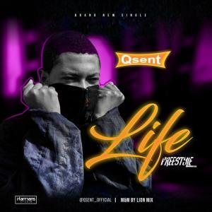 [Music] Qsent - Life (Freestyle)