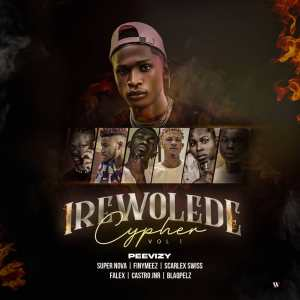 """How Will You Rate Peevizy """"Irewolede Cypher Vol 1"""""""