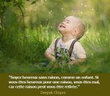 Soyez heureux sans raison