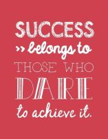 Dare to achieve greatness