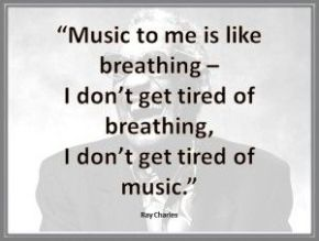 Music is as natural as breathing